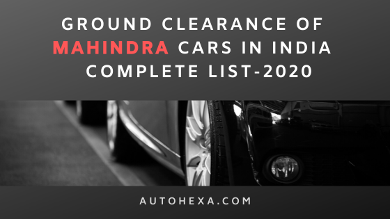 Ground Clearance of Mahindra XUV300, XUV500, TUV300, KUV100, Alturas g4, Scorpio