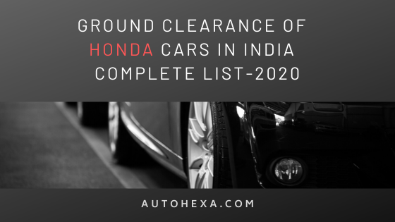 Ground Clearance of Honda City, CR-V, WR-V, BR-V, Amaze, Jazz