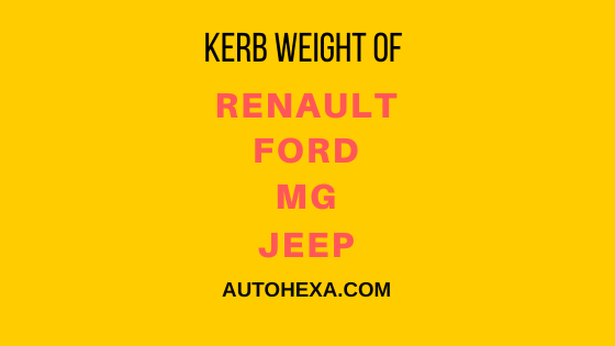 #5 Kerb Weight of All Models – Renault, Ford, MG, & Jeep