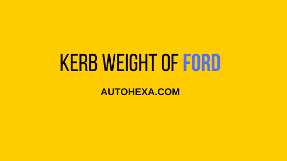 #5 Kerb Weight of All Models – Renault, Ford, MG, & Jeep, Figo, Aspire, Ecosport, Endevour